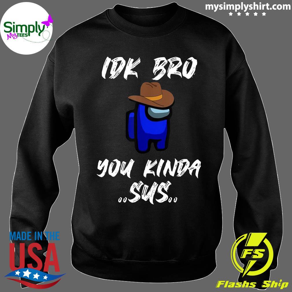 Imposter Crewmate Among Game Us Sus Impostor You Kinda Sus Shirt Sweater
