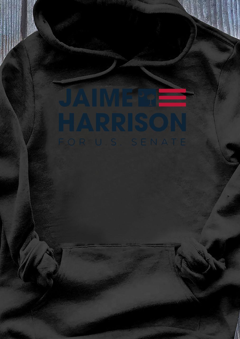 Jaime Harrison For Us Senate Uniex Shirt Hoodie