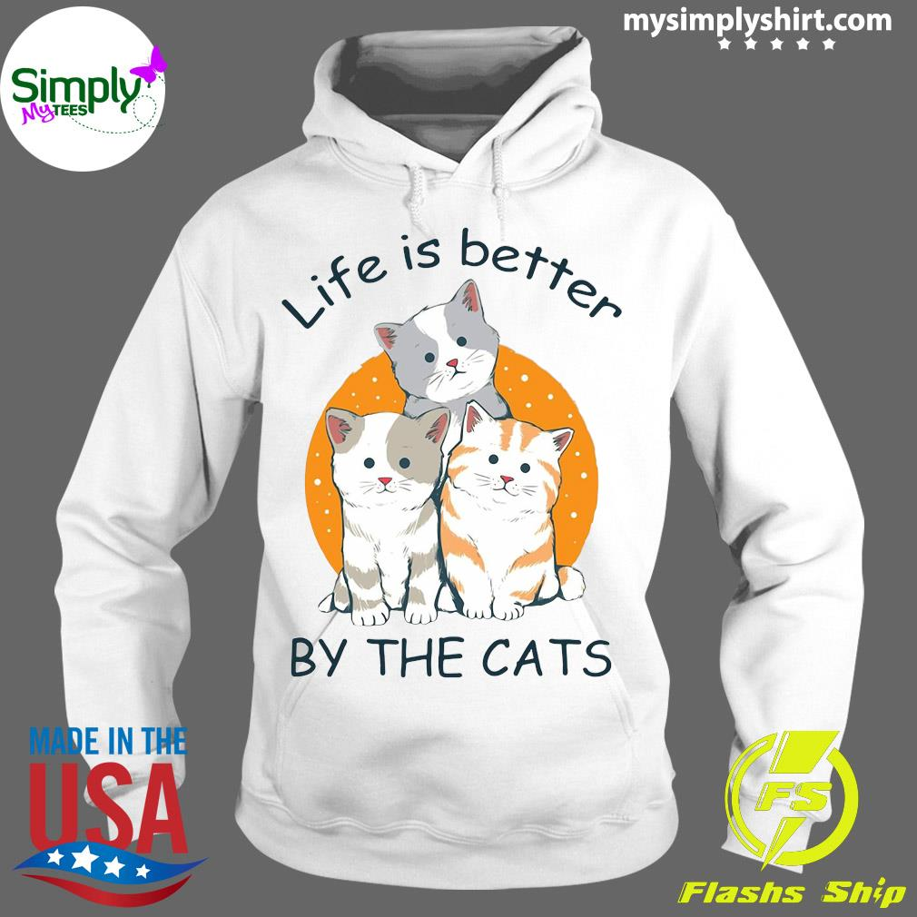 Life Is Better by The Cats Shirt Hoodie
