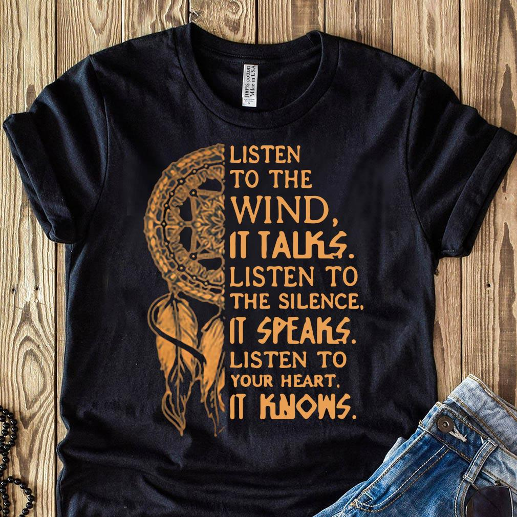 Listen To The Wind It Talks Listen To The Silence It Speaks Shirt
