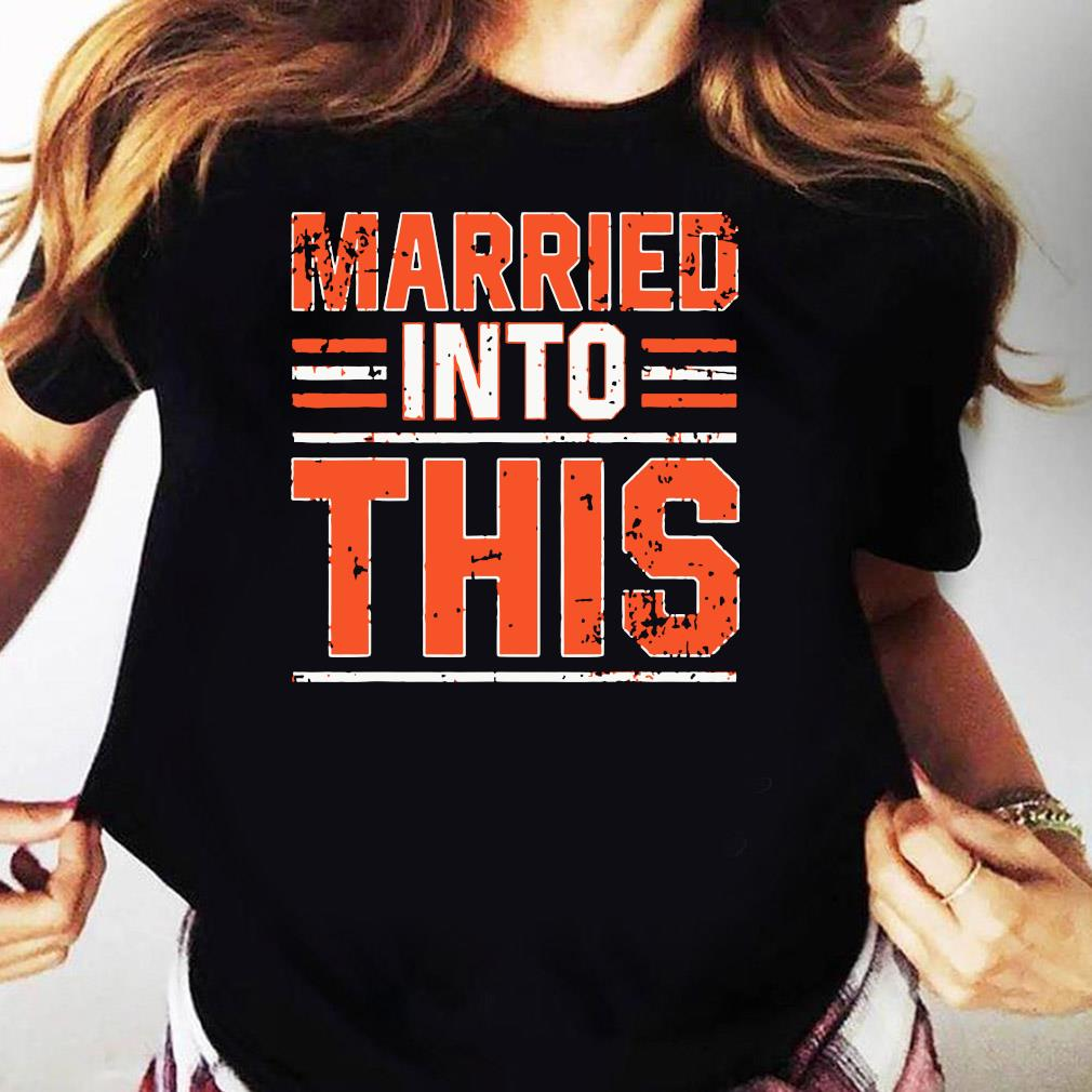 Married Into This Cleveland Shirt Ladies tee