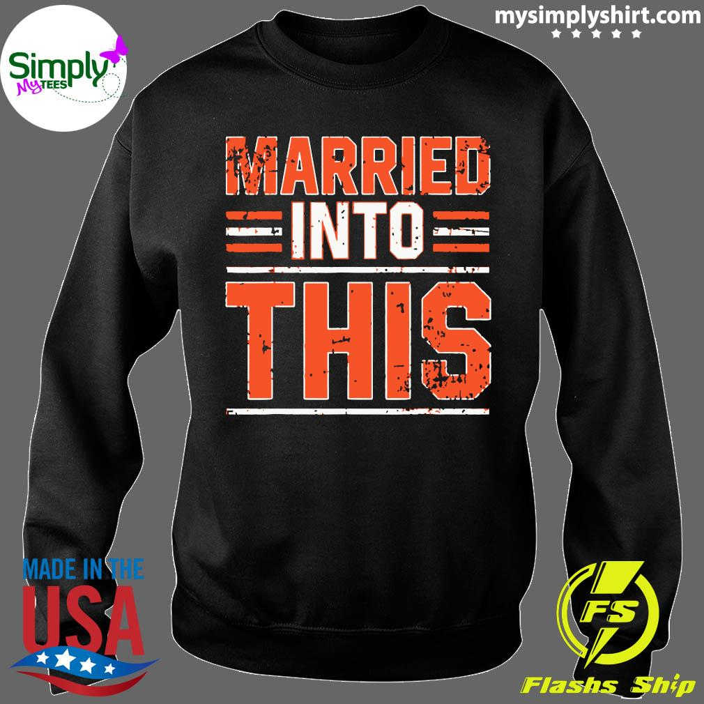 Married Into This Cleveland Shirt Sweater