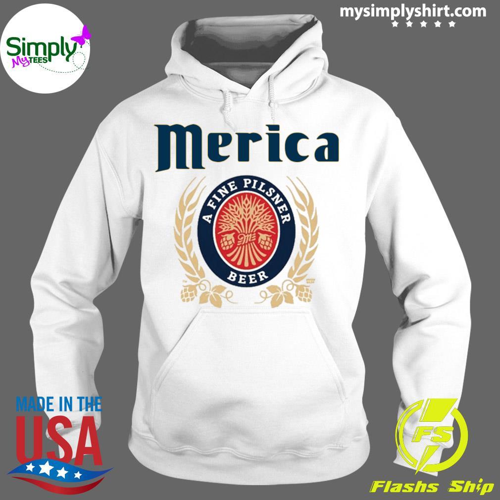 Merica A Fine Pilsner Beer Shirt Hoodie