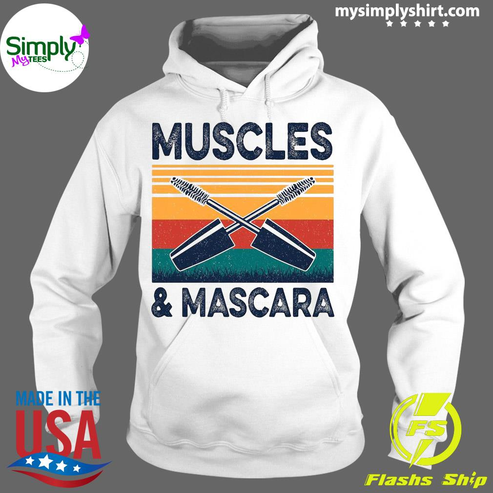 Muscles And Mascara Shirt Hoodie