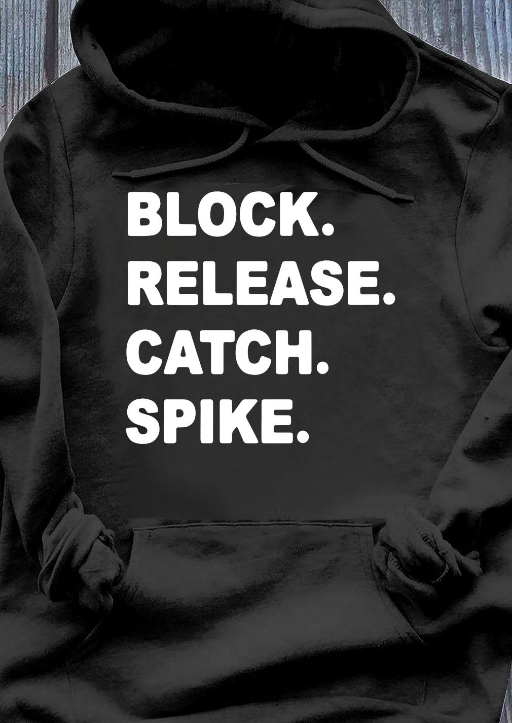 Official Block Release Catch Spike Shirt Hoodie