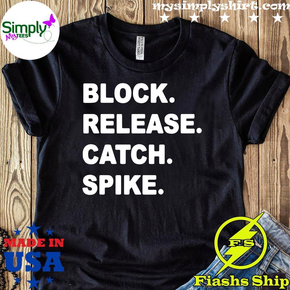 Official Block Release Catch Spike Shirt