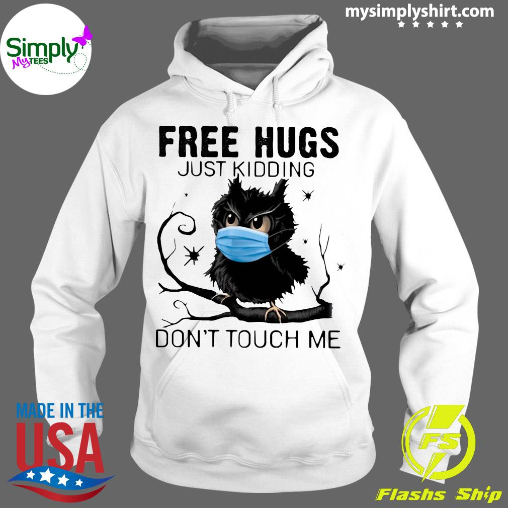 Owl Face Mask Free Hugs Just Kidding Don't Touch Me Shirt Hoodie