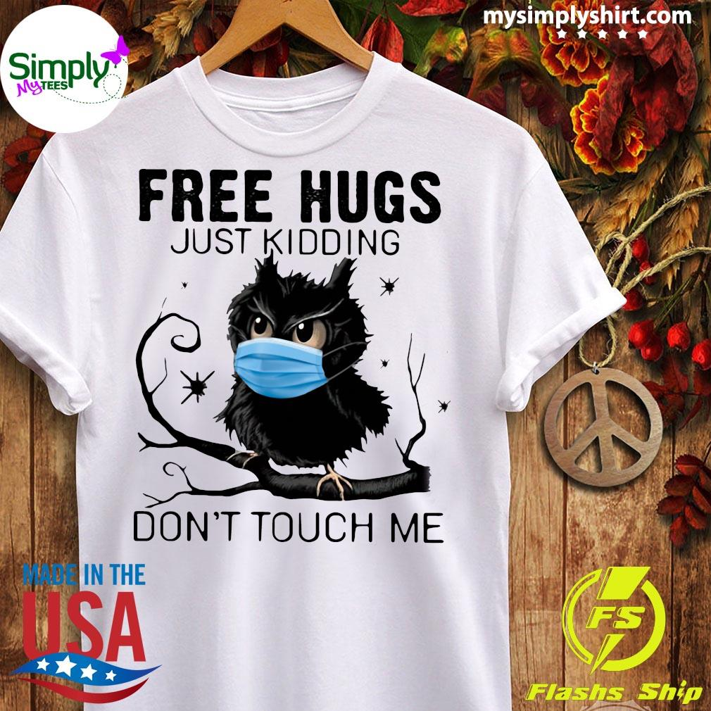 Owl Face Mask Free Hugs Just Kidding Don't Touch Me Shirt Ladies tee