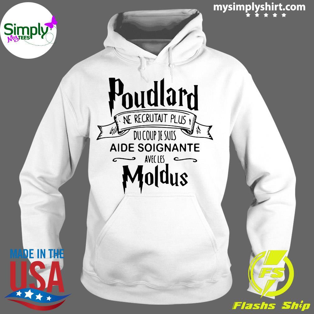 Poudlard ne recrutait plus du coup je suis aide soignante avecles moldus s Hoodie