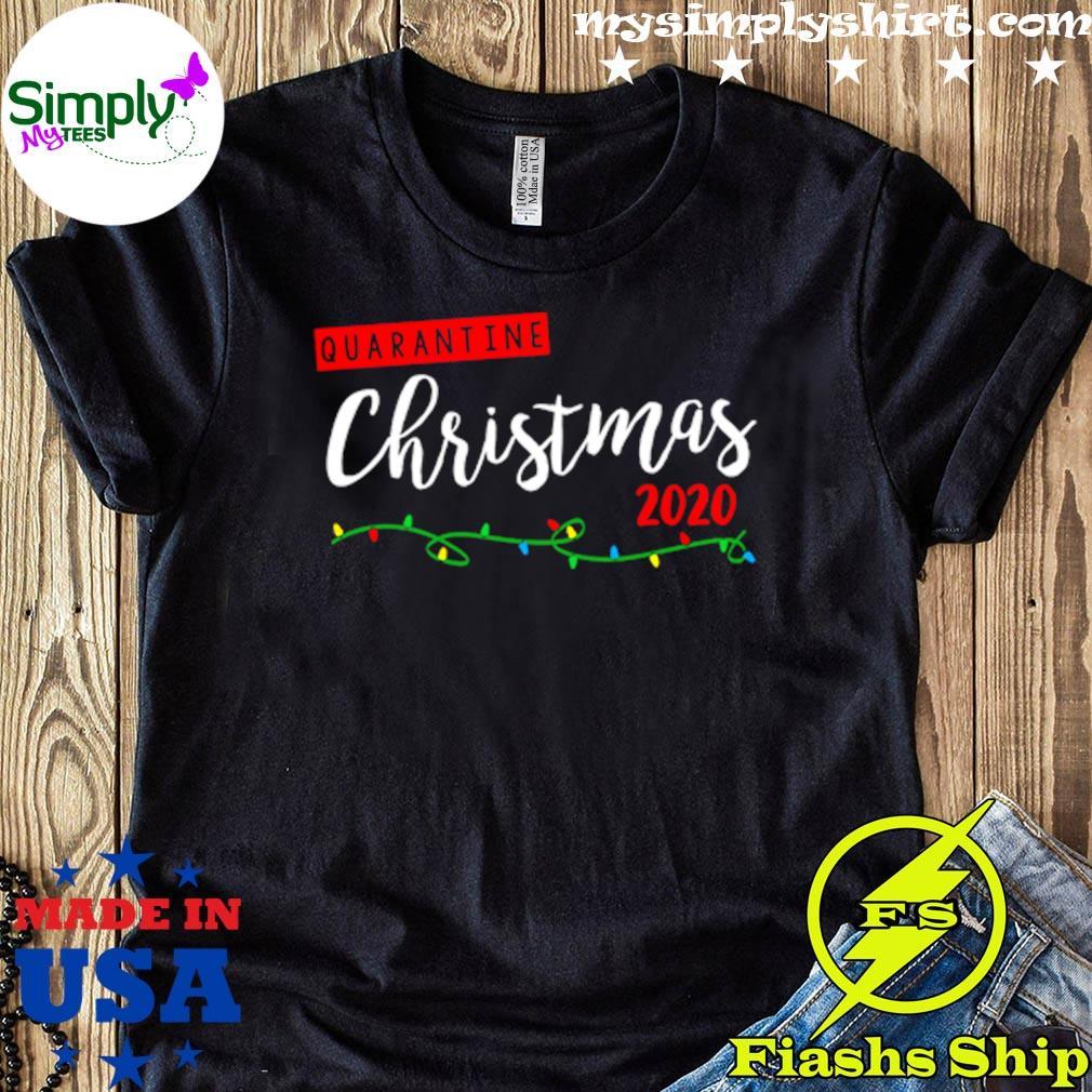 Quarantine Christmas 2020 Light Shirt
