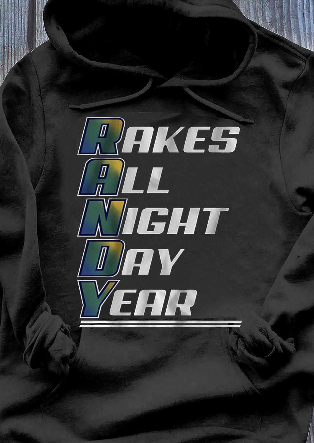 Randy Arozarena Rakes All Night Day Year T-Shirt Hoodie