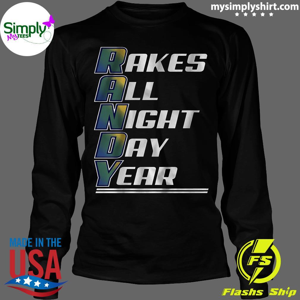 Randy Arozarena Rakes All Night Day Year T-Shirt Longsleeve