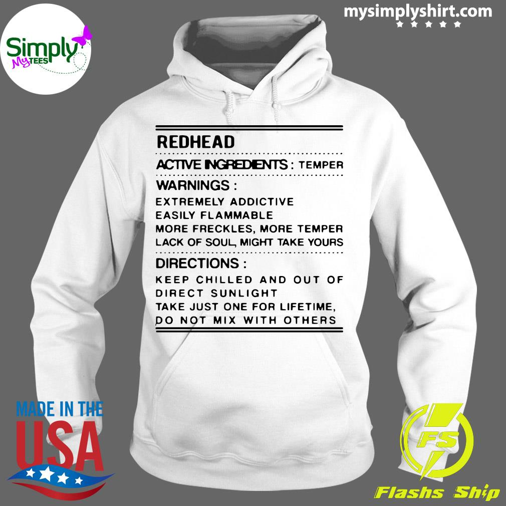 Redhead active ingredients temper warnings extremely addictive easily flammable s Hoodie