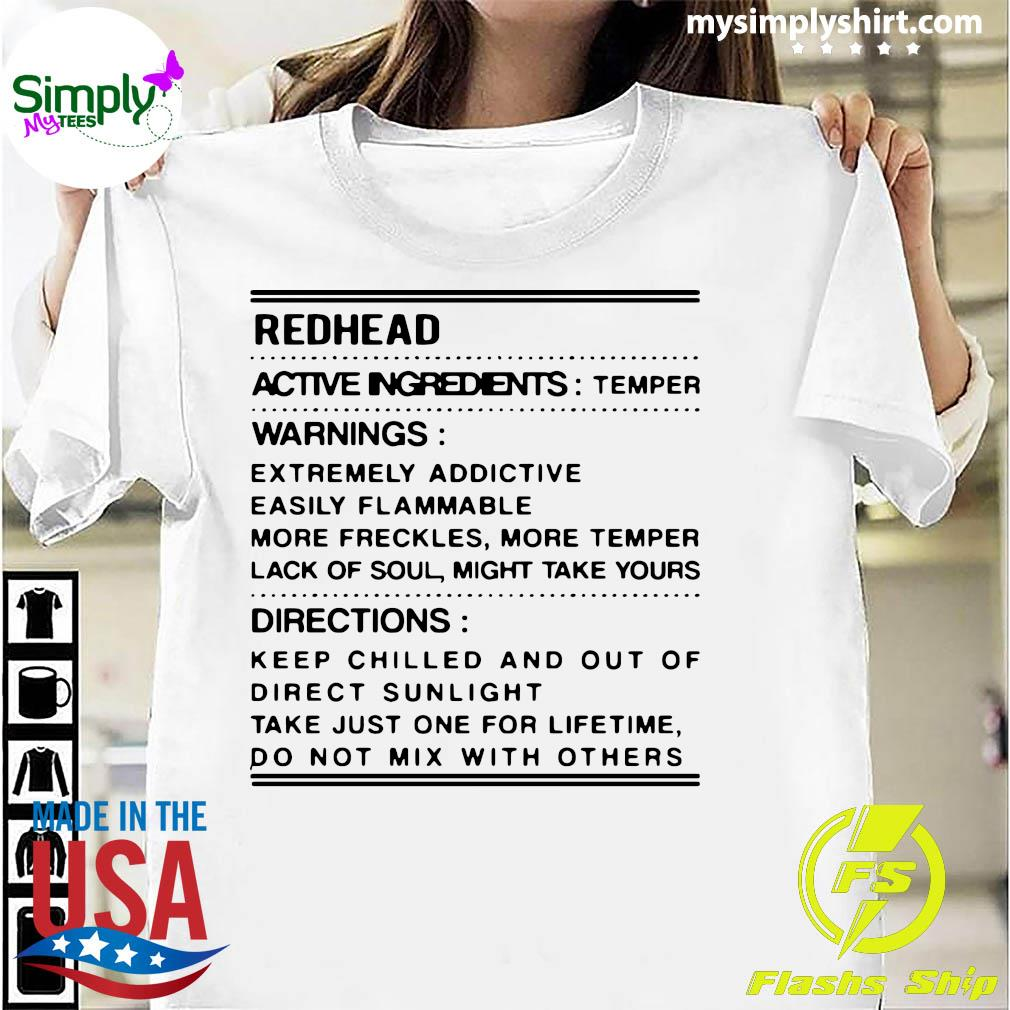 Redhead active ingredients temper warnings extremely addictive easily flammable shirt