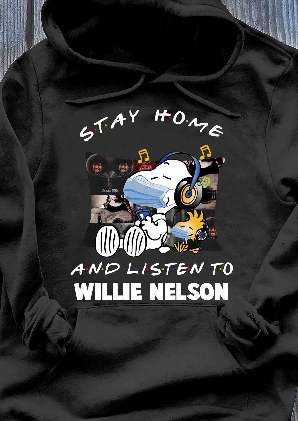 Snoopy Stay Home And Listen To Willie Nelson Shirt Hoodie