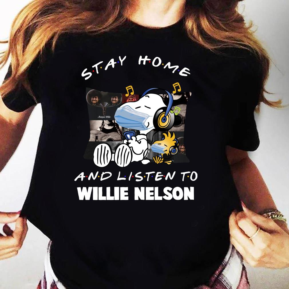 Snoopy Stay Home And Listen To Willie Nelson Shirt Ladies tee
