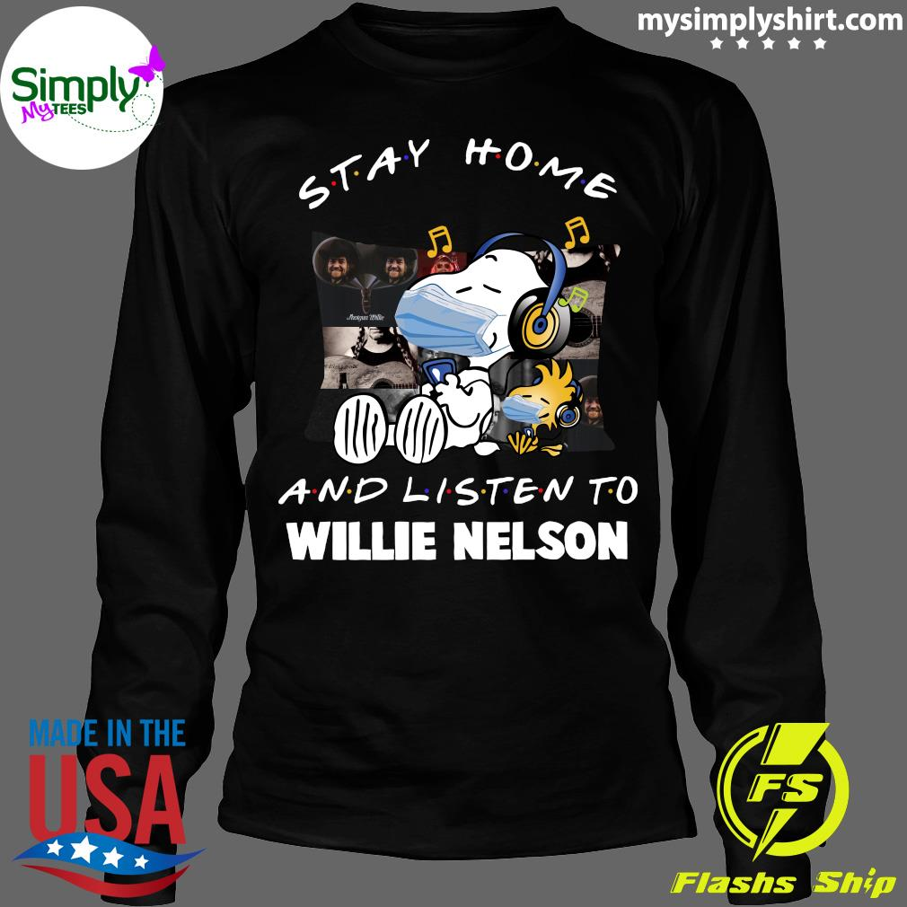 Snoopy Stay Home And Listen To Willie Nelson Shirt Longsleeve