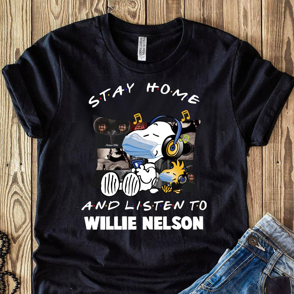 Snoopy Stay Home And Listen To Willie Nelson Shirt