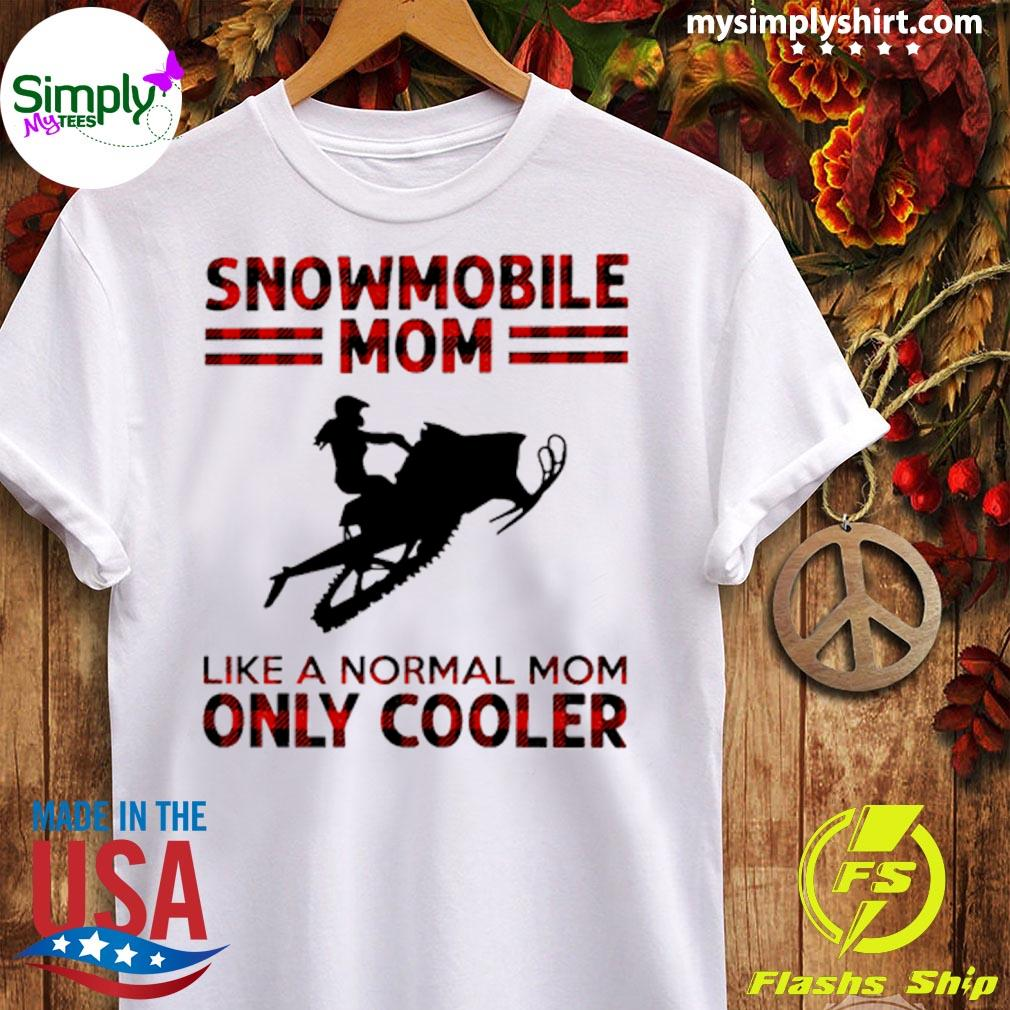 Snowmobile Mom Like A Normal Mom Only Cooler Shirt Ladies tee