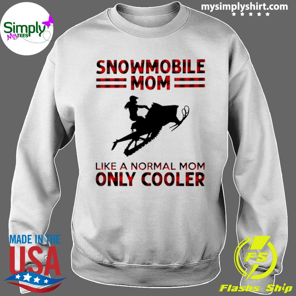 Snowmobile Mom Like A Normal Mom Only Cooler Shirt Sweater
