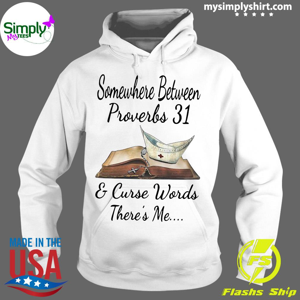 Somewhere Between Proverbs And Curse Words There's Me Shirt Hoodie
