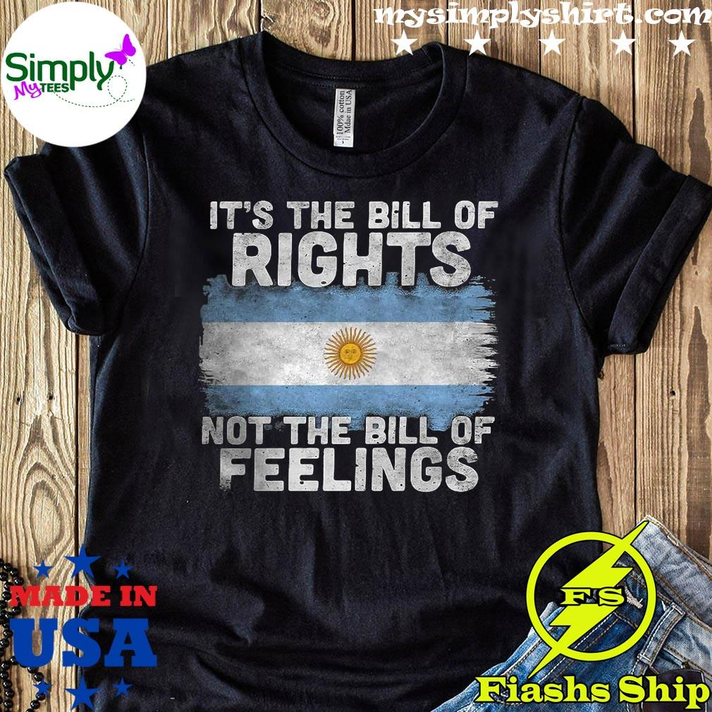 Sunshine It's The Bill Of Rights Not The Bill Of Feelings Shirt