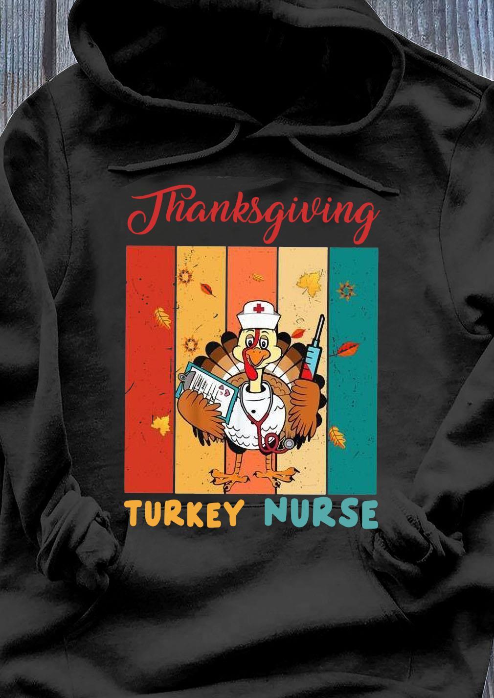 Thanksgiving Turkey Nurse Vintage Shirt Hoodie