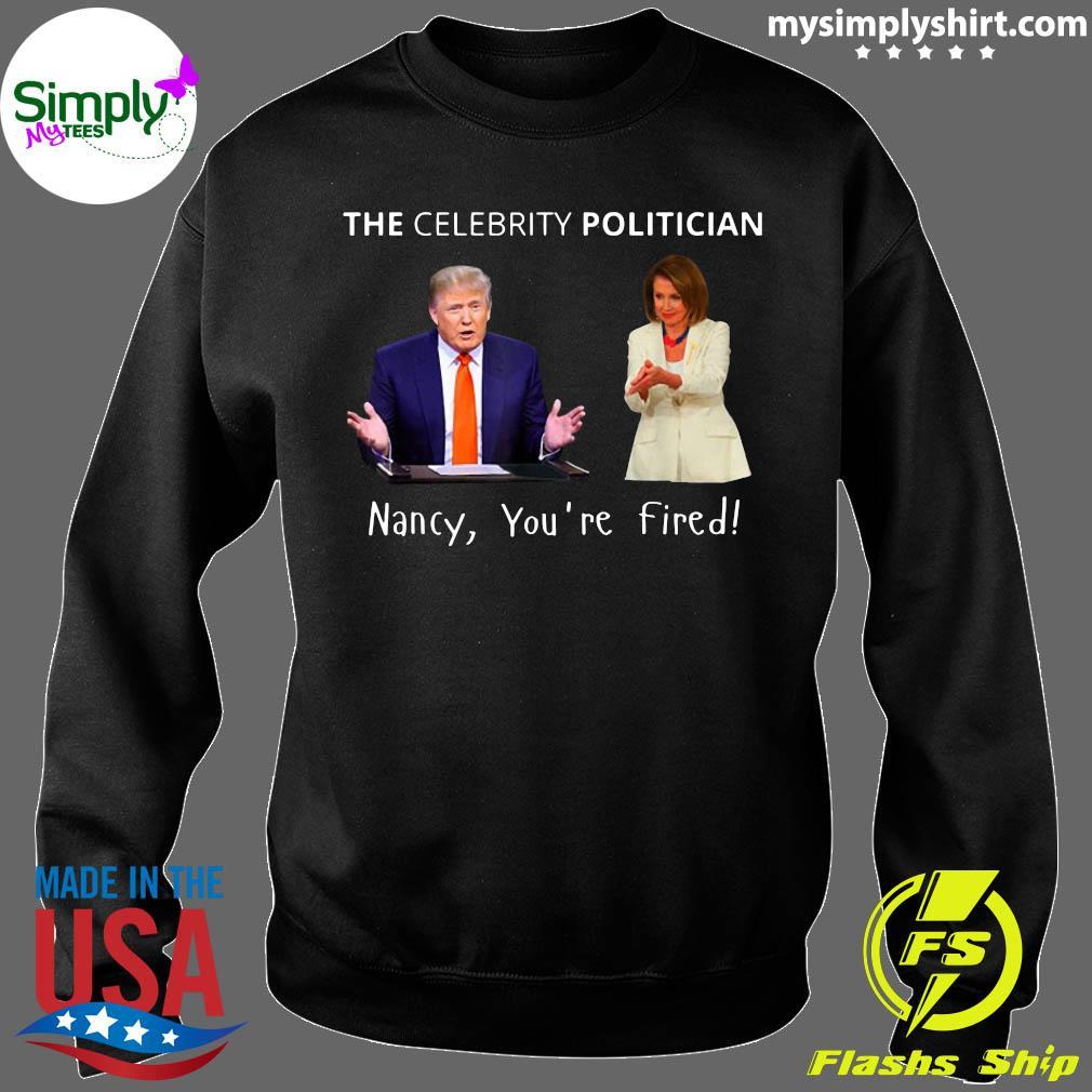 The Celebrity Politician Pro Trump Pelosi Pun Funny Shirt Sweater