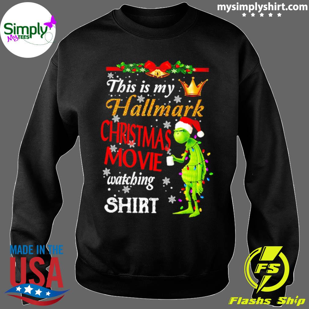 The Grinch This Is My Hallmark Christmas Movie Watching Shirt Sweater
