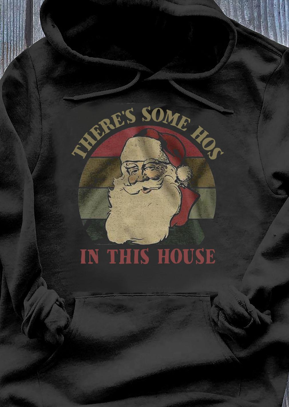 There's Some Hos In This House Vintage Shirt Hoodie