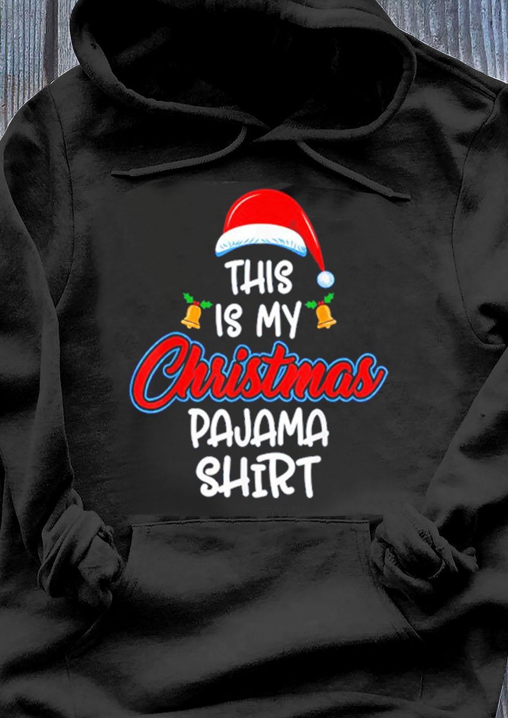 This Is My Christmas Pajama Santa Hat Shirt Hoodie