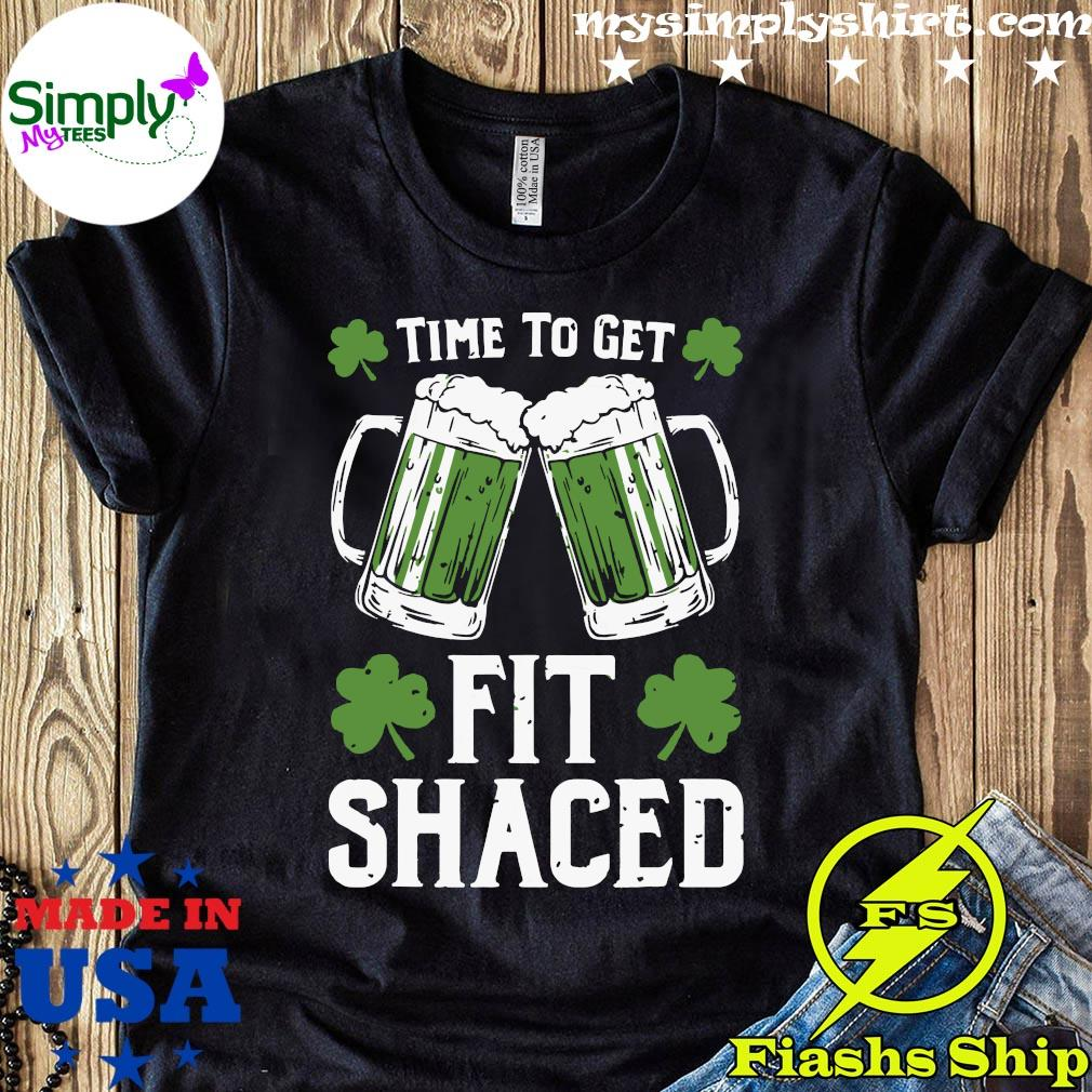 Time To Get Fit Shaced Shirt