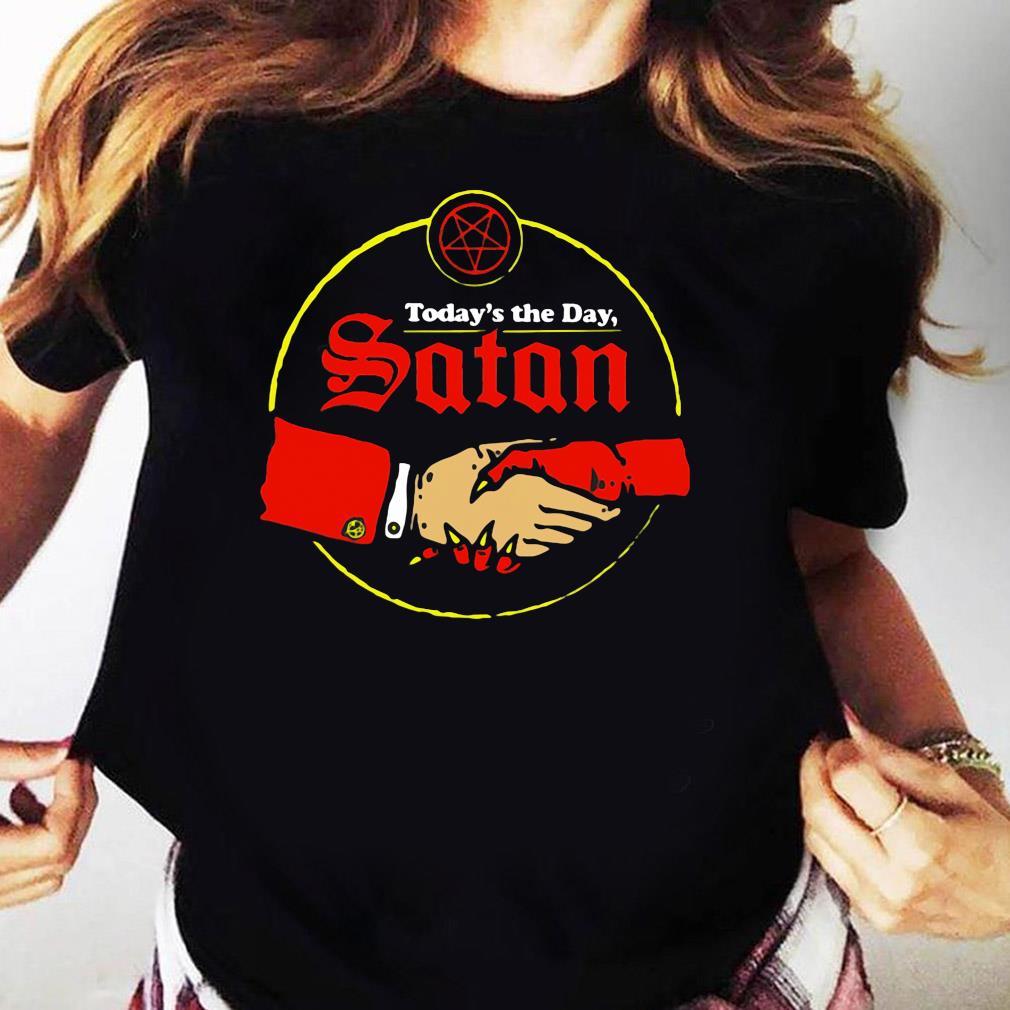 Today's The Day Satan Shirt Ladies tee