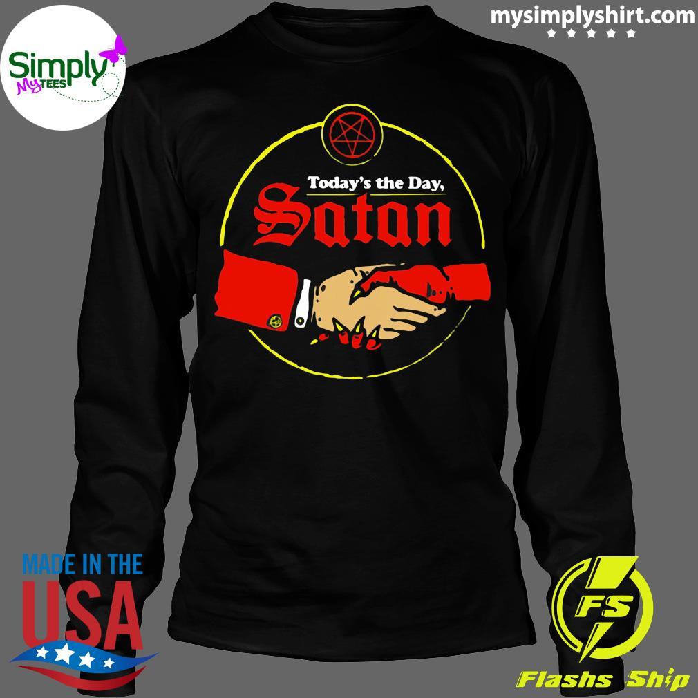 Today's The Day Satan Shirt Longsleeve