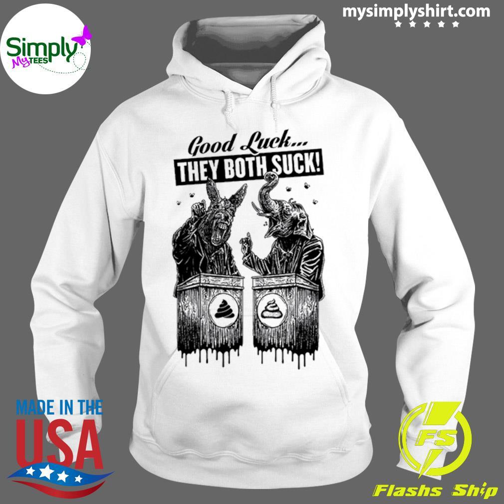 Trump And Biden Good Luck They Both Suck Shirt Hoodie