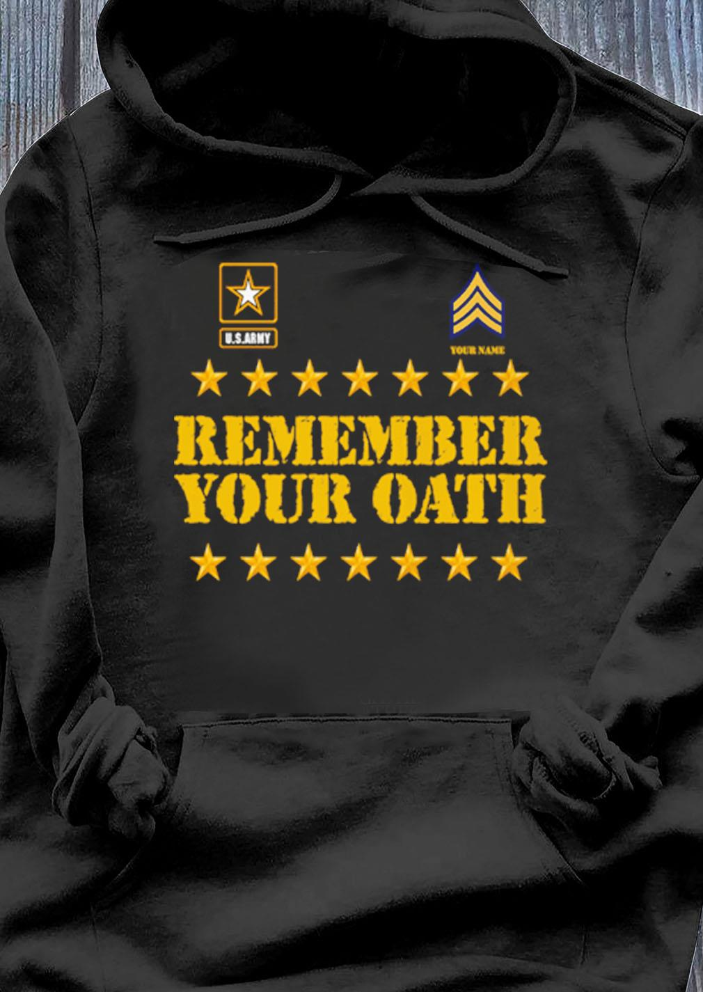 United States Army Remember Your Oath Shirt Hoodie