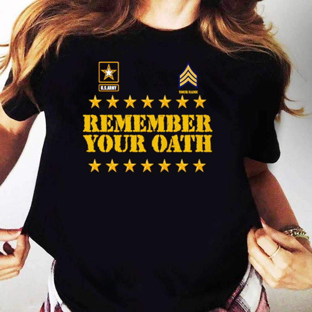 United States Army Remember Your Oath Shirt Ladies tee