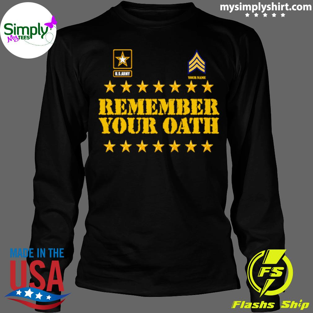 United States Army Remember Your Oath Shirt Longsleeve