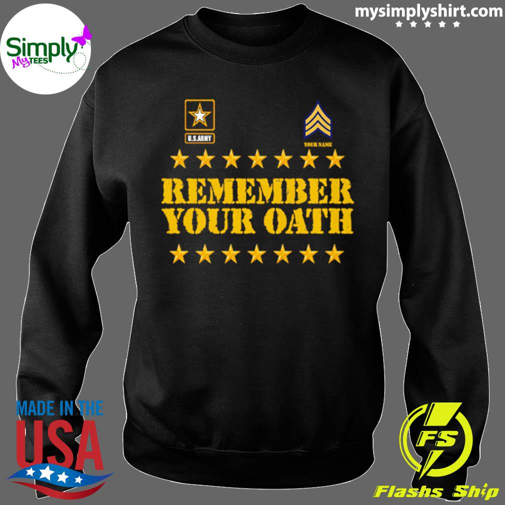 United States Army Remember Your Oath Shirt Sweater