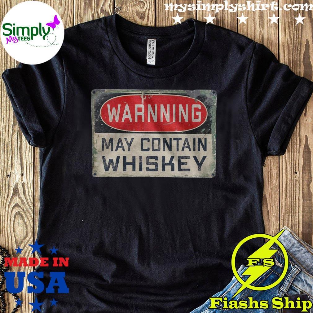 Warning May Contain Whiskey Shirt