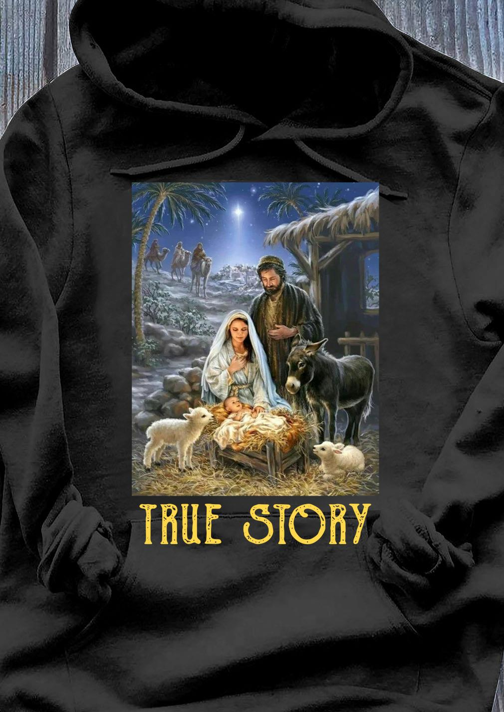 Baby Jesus In A Manger True Story Christmas Shirt Hoodie
