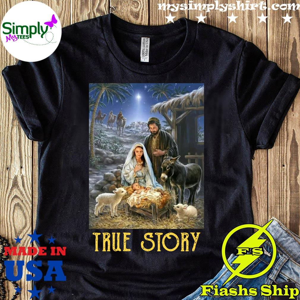 Baby Jesus In A Manger True Story Christmas Shirt