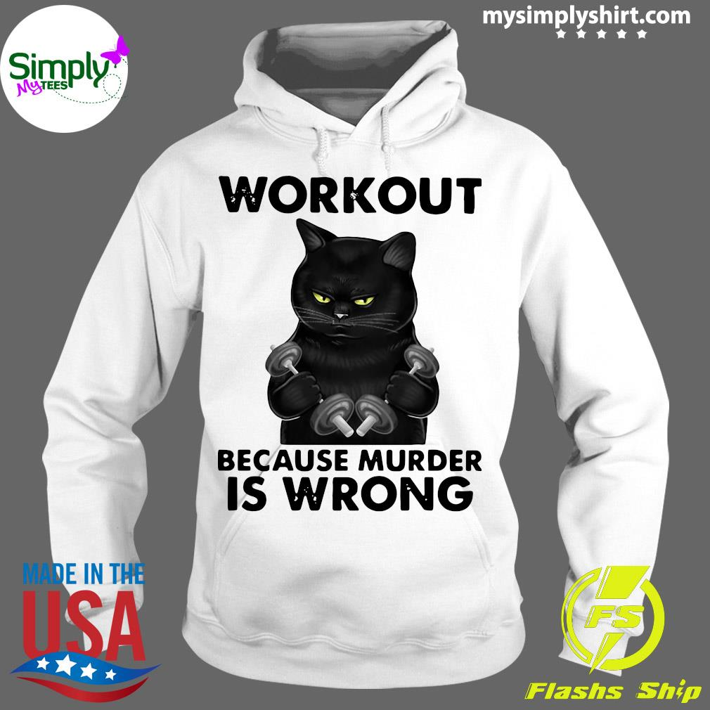 Black Cat Gym Workout Because Murder Is Wrong Shirt Hoodie