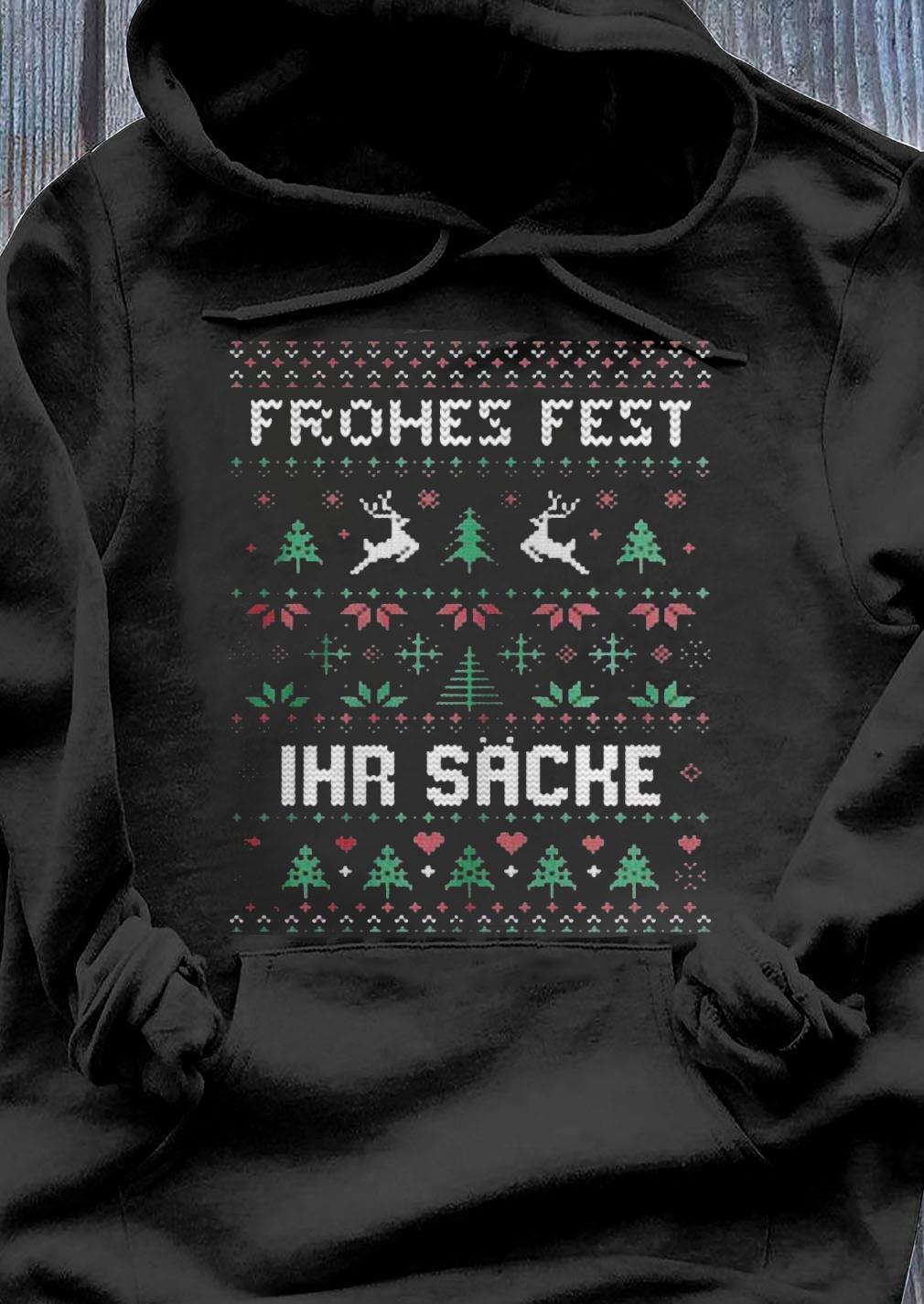 Frohes Fest Ihr Sacke Shirt Hoodie