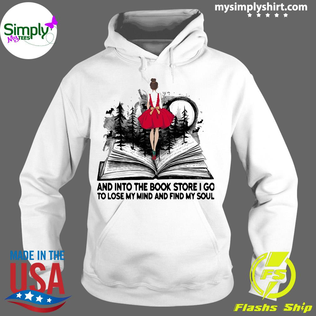 Girl And Into The Book Store I Go To Lose My Mind And Find My Soul Shirt Hoodie