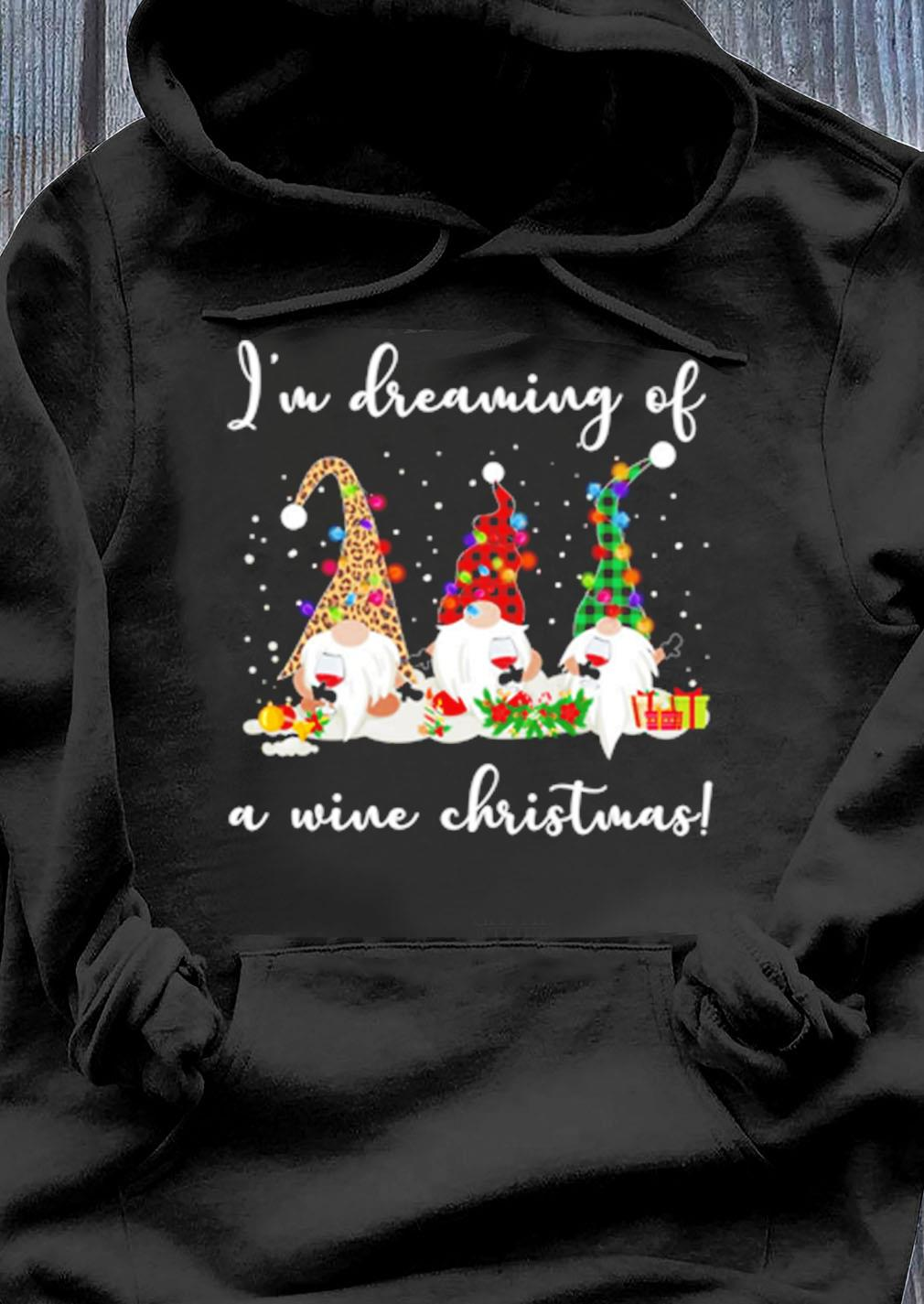 Gnome Im Dreaming Of A Wine Christmas Sweater Hoodie