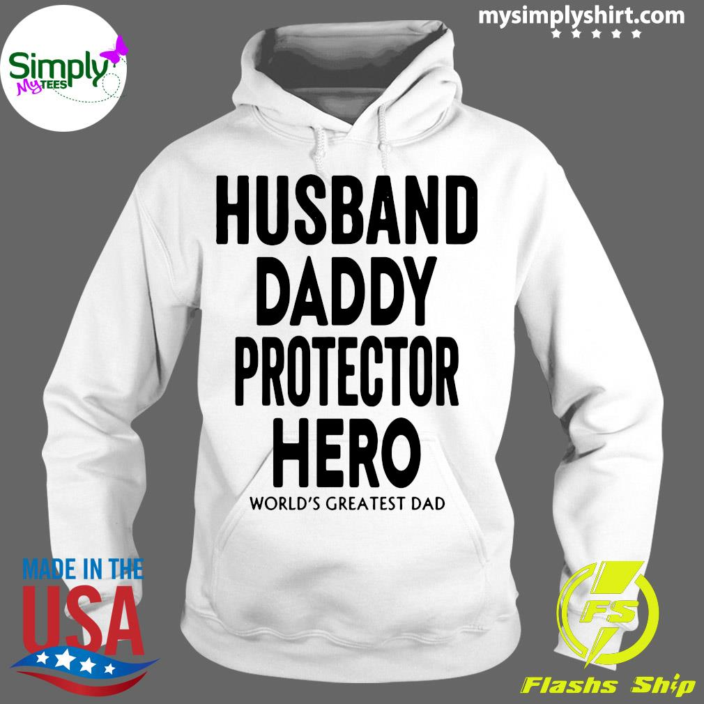 Husband Daddy Protector Hero World's Greatest Dad Shirt Hoodie