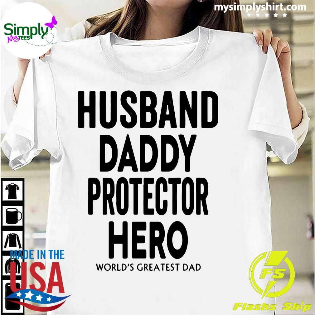 Husband Daddy Protector Hero World's Greatest Dad Shirt