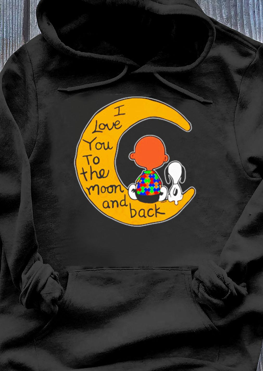 I Love You To The Moon And Back Charlie Brown And Snoopy Autism Shirt Hoodie
