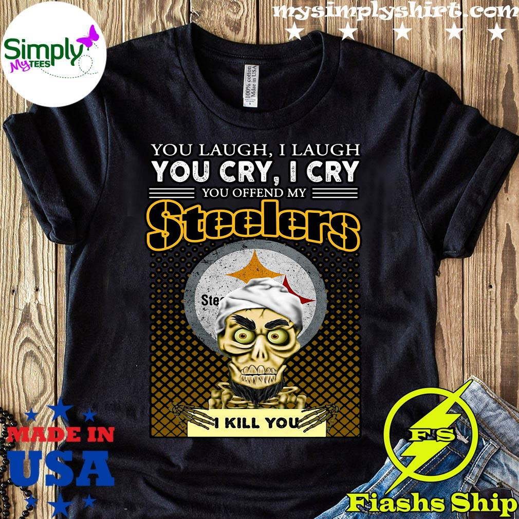 Jeff Dunham Achmed The Dead Terrorist You Laugh I Laugh You Cry I Cry You Offend My Pittsburgh Steelers I Kill You Shirt